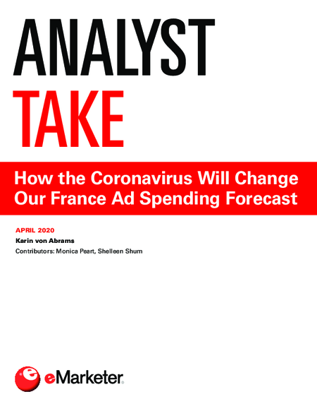 Analyst Take: How the Coronavirus Will Change Our France Ad Spending Forecast
